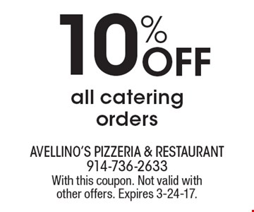 10% Off all catering orders. With this coupon. Not valid with other offers. Expires 3-24-17.