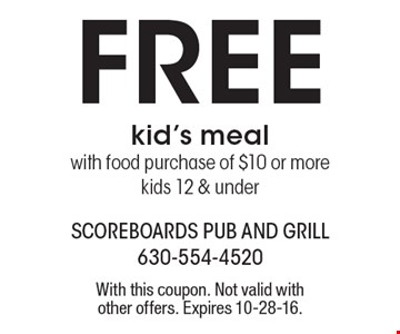 Free kid's meal with food purchase of $10 or more kids 12 & under. With this coupon. Not valid with other offers. Expires 10-28-16.