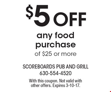 $5 Off any food purchase of $25 or more. With this coupon. Not valid with other offers. Expires 3-10-17.