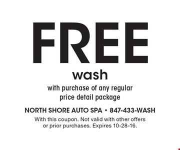 FREE wash with purchase of any regular price detail package. With this coupon. Not valid with other offers or prior purchases. Expires 10-28-16.