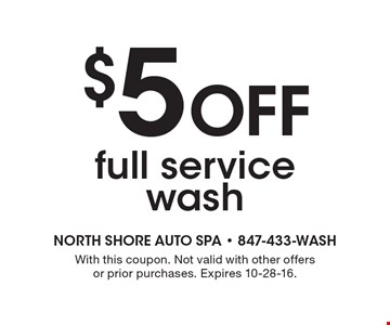 $5 off full service wash. With this coupon. Not valid with other offers or prior purchases. Expires 10-28-16.