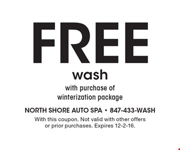 Free wash with purchase of winterization package. With this coupon. Not valid with other offers or prior purchases. Expires 12-2-16.