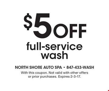 $5 Off full-service wash. With this coupon. Not valid with other offers or prior purchases. Expires 2-3-17.