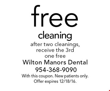 free cleaning after two cleanings, receive the 3rd one free. With this coupon. New patients only. Offer expires 12/18/16.