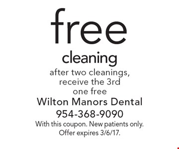 Free cleaning after two cleanings, receive the 3rd one free. With this coupon. New patients only. Offer expires 3/6/17.