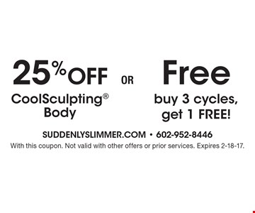 25% Off CoolSculpting Body OR buy 3 cycles, get 1 FREE! With this coupon. Not valid with other offers or prior services. Expires 2-18-17.