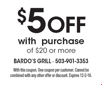 $5 Off with purchase of $20 or more. With this coupon. One coupon per customer. Cannot be combined with any other offer or discount. Expires 12-2-16.