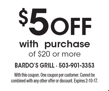 $5 off with purchase of $20 or more. With this coupon. One coupon per customer. Cannot be combined with any other offer or discount. Expires 2-10-17.