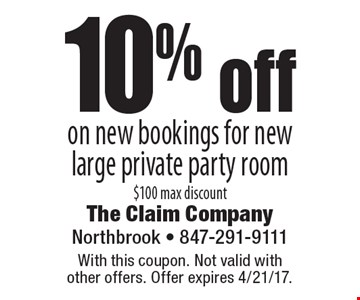 10% off on new bookings for new large private party room $100 max discount. With this coupon. Not valid with other offers. Offer expires 4/21/17.