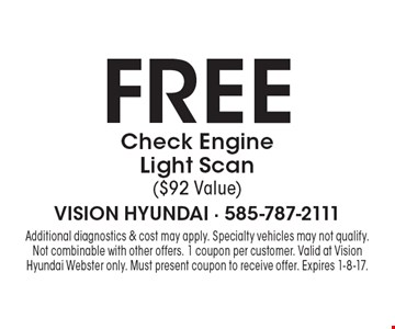 Free Check Engine Light Scan ($92 Value). Additional diagnostics & cost may apply. Specialty vehicles may not qualify. Not combinable with other offers. 1 coupon per customer. Valid at Vision Hyundai Webster only. Must present coupon to receive offer. Expires 1-8-17.
