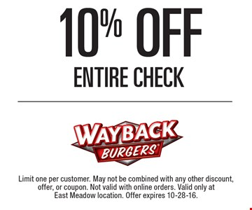 10% off entire check. Limit one per customer. May not be combined with any other discount, offer, or coupon. Not valid with online orders. Valid only at East Meadow location. Offer expires 10-28-16.