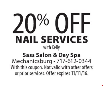 20% Off Nail Services With Kelly. With this coupon. Not valid with other offers or prior services. Offer expires 11/11/16.