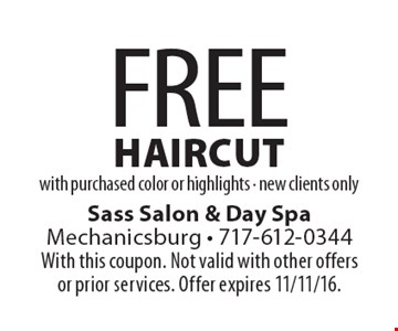 Free Haircut With Purchased Color Or Highlights. New clients only. With this coupon. Not valid with other offers or prior services. Offer expires 11/11/16.