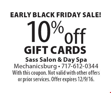 Early Black Friday sale! 10% off gift cards. With this coupon. Not valid with other offers or prior services. Offer expires 12/9/16.