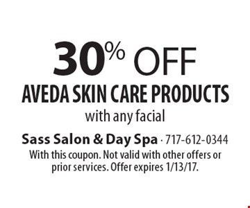 30% Off Aveda Skin Care Products with any facial. With this coupon. Not valid with other offers or prior services. Offer expires 1/13/17.
