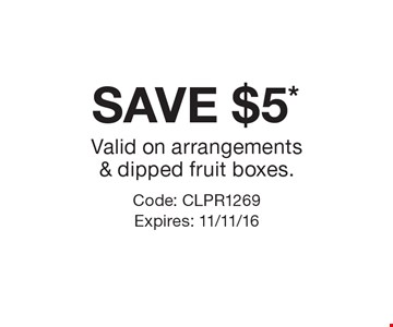 SAVE $5* Valid on arrangements & dipped fruit boxes.. Code: CLPR1269 Expires: 11/11/16 Cannot be combined with any other offer. Restrictions may apply. See store for details. Edible®, Edible Arrangements®, the Fruit Basket Logo, and other marks mentioned herein are registered trademarks of Edible Arrangements, LLC. © 2016 Edible Arrangements, LLC. All rights reserved.