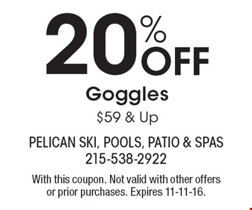 20% Off Goggles $59 & Up. With this coupon. Not valid with other offers or prior purchases. Expires 11-11-16.