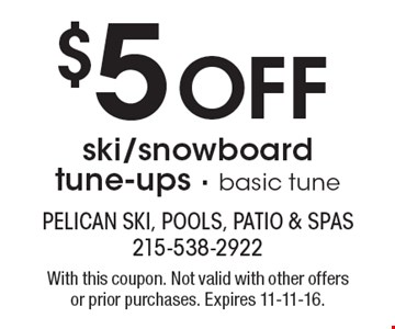 $5Off ski/snowboard tune-ups - basic tune. With this coupon. Not valid with other offers or prior purchases. Expires 11-11-16.