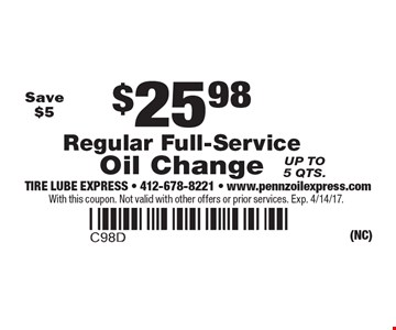 $25.98 Regular Full-Service Oil Change. Up to 5 qts. Save $5. With this coupon. Not valid with other offers or prior services. Exp. 4/14/17.