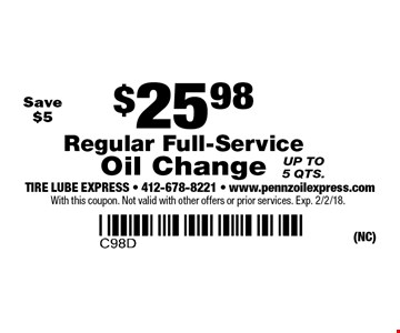 $25.98 Regular Full-Service Oil Change. Save $5 Up to 5 qts. With this coupon. Not valid with other offers or prior services. Exp. 2/2/18.