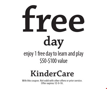 Free day. Enjoy 1 free day to learn and play $50-$100 value. With this coupon. Not valid with other offers or prior service. Offer expires 12-9-16.