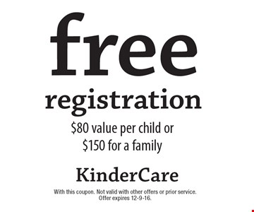 Free Registration. $95 value per child or $125 for a family. With this coupon. Not valid with other offers or prior service. Offer expires 12-9-16.