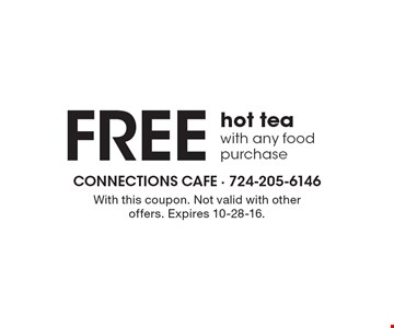 Free hot tea with any food purchase. With this coupon. Not valid with other offers. Expires 10-28-16.