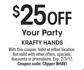 $25 Off Your Party. With this coupon. Valid at either location. Not valid with other offers, specials, discounts or promotions. Exp. 2/3/17. Coupon code: Clipper BHAVI