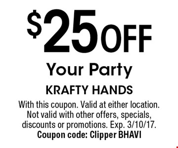 $25 off your party. With this coupon. Valid at either location. Not valid with other offers, specials, discounts or promotions. Exp. 3/10/17. Coupon code: Clipper BHAVI