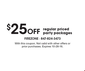 $25 off regular priced party packages. With this coupon. Not valid with other offers or prior purchases. Expires 10-28-16.