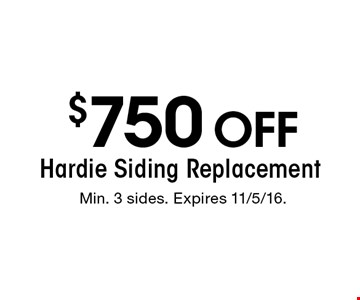 $750 off Hardie Siding Replacement. Min. 3 sides. Expires 11/5/16.