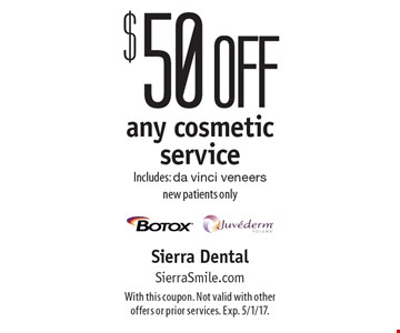 $50 off any cosmetic service Includes: da vinci veneers new patients only. With this coupon. Not valid with other offers or prior services. Exp. 5/1/17.
