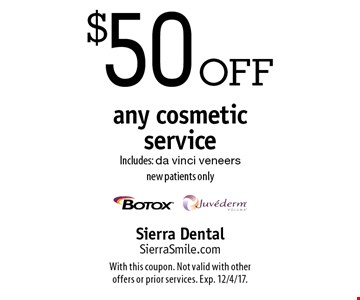 $50 off any cosmetic service. Includes: da vinci veneers. New patients only. With this coupon. Not valid with other offers or prior services. Exp. 12/4/17.