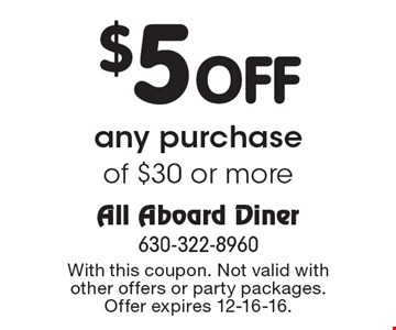 $5 Off any purchase of $30 or more. With this coupon. Not valid with other offers or party packages. Offer expires 12-16-16.