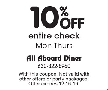 10% Off entire check Mon-Thurs. With this coupon. Not valid with other offers or party packages. Offer expires 12-16-16.