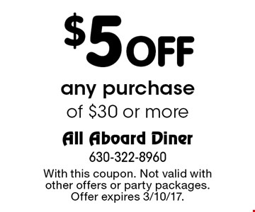 $5 off any purchase of $30 or more. With this coupon. Not valid with other offers or party packages. Offer expires 3/10/17.