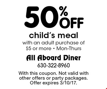 50% off child's meal with an adult purchase of $5 or more. Mon-Thurs. With this coupon. Not valid with other offers or party packages. Offer expires 3/10/17.
