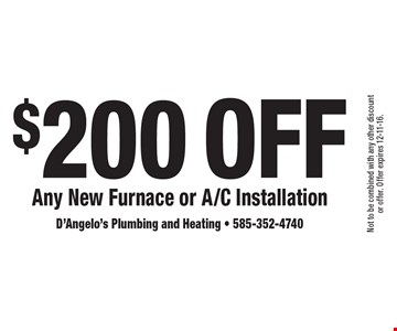 $200 Off Any New Furnace or A/C Installation. Not to be combined with any other discount or offer. Offer expires 12-11-16.
