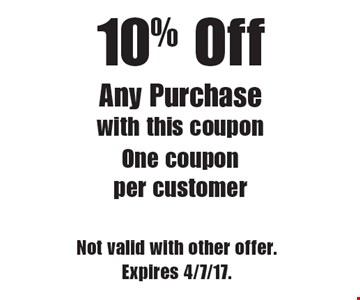 10% Off Any Purchase. With this coupon. One coupon per customer. Not valid with other offer. Expires 4/7/17.