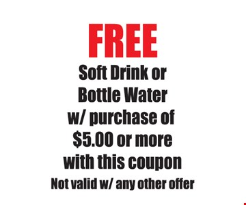 Free Soft Drink or Bottle Water