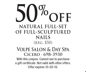 50% off natural full-set of full-sculptured nails (reg. $50). With this coupon. Cannot use to purchase a gift certificate. Not valid with other offers. Offer expires 10-28-16.