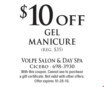 $10 off gel manicure (reg. $35). With this coupon. Cannot use to purchasea gift certificate. Not valid with other offers. Offer expires 10-28-16.