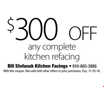 $300 OFF any complete kitchen refacing. With this coupon. Not valid with other offers or prior purchases. Exp. 11-25-16.
