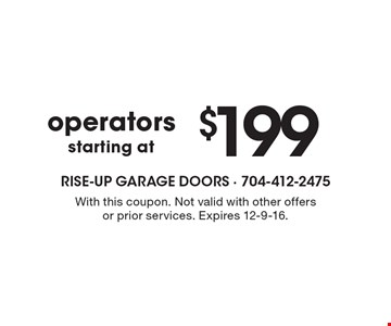Operators starting at $199. With this coupon. Not valid with other offers or prior services. Expires 12-9-16.