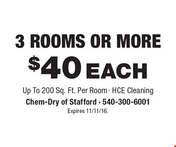 $40 Each 3 Rooms Or More. Up To 200 Sq. Ft. Per Room - HCE Cleaning. Expires 11/11/16.