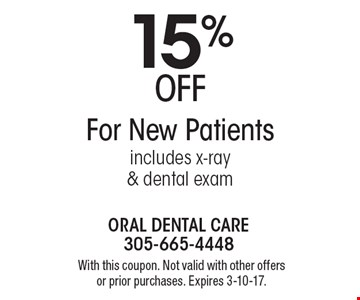 15% Off For New Patients. Includes x-ray & dental exam. With this coupon. Not valid with other offers or prior purchases. Expires 3-10-17.