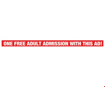 1 Free Admission With This Ad