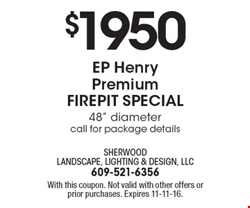 $1950 EP Henry Premium FIREPIT SPECIAL 48