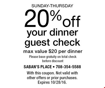 Sunday-Thursday 20%off your dinner guest check max value $20 per dinnerPlease base gratuity on total check before discount. With this coupon. Not valid with other offers or prior purchases. Expires 10/28/16.