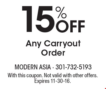 15% Off Any Carryout Order. With this coupon. Not valid with other offers. Expires 11-30-16.